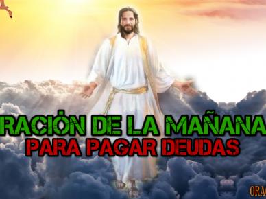 ORACIÓN DE LA MAÑANA PARA PAGAR MIS DEUDAS