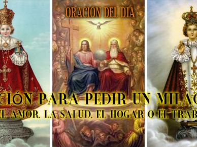 ORACIÓN PARA PEDIR UN MILAGRO POR EL AMOR, LA SALUD, EL HOGAR O EL TRABAJO
